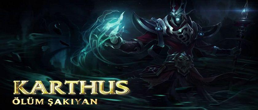 League of Legends - Şampiyon Tanıtımı: Ölümşakıyan Karthus