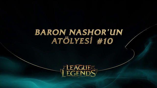 League of Legends - Baron Nashor'un Atölyesi 10. Bölüm
