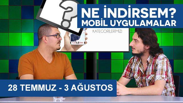 Ne İndirsem? Mobil Uygulamalar 28 Temmuz - 3 Ağustos
