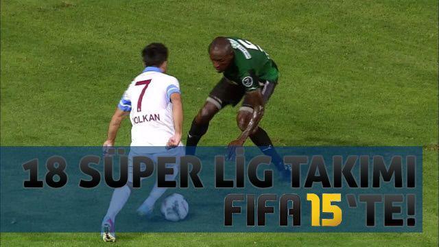 18 Süper Lig Takımı FIFA 15'te Yer Alacak