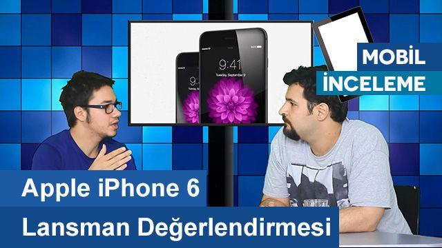 Apple iPhone 6 Lansman Değerlendirmesi