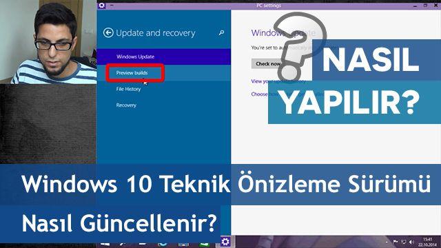 Windows 10 Teknik Önizleme Sürümü Nasıl Güncellenir?