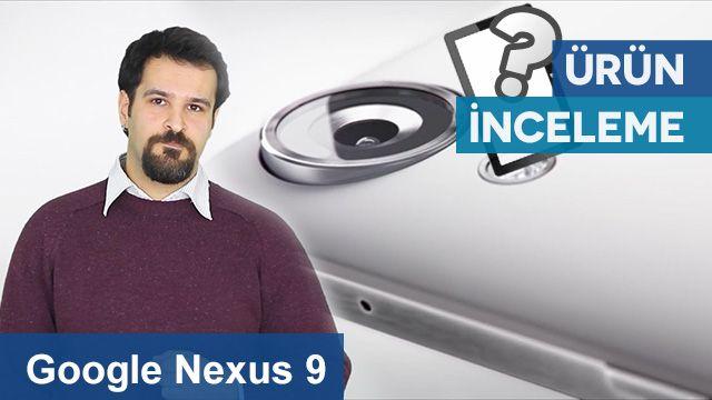 Google Nexus 9 İncelemesi