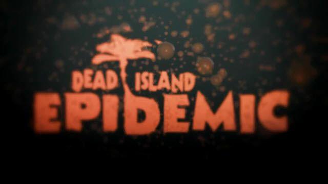 Dead Island: Epidemic ile Heyecan Dolu Anlar Sizi Bekliyor!
