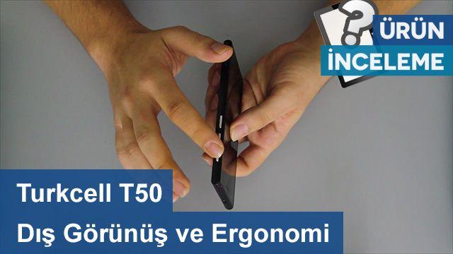 Turkcell T50 - Dış Görünüş ve Ergonomi Özellikleri