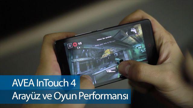 AVEA Intouch 4 İncelemesi - Arayüz ve Oyun Performansı