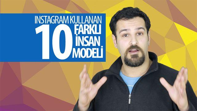 Sadece Instagram'da Bulabileceğiniz 10 Farklı İnsan Modeli