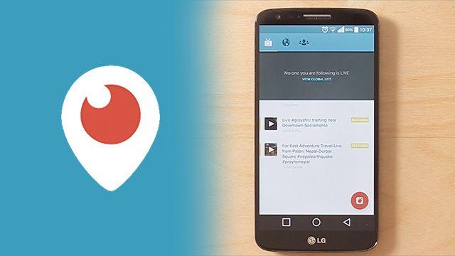 Periscope Androidde Nasıl Kullanılır?