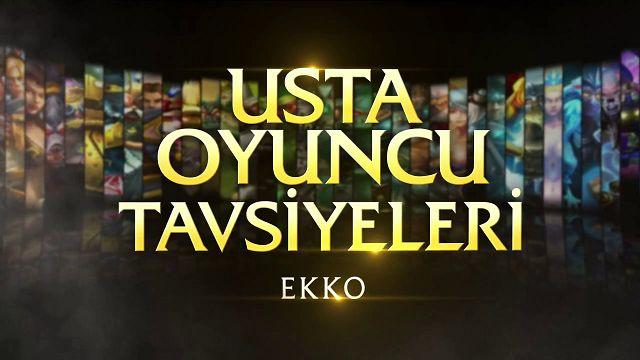 League of Legends - Usta Oyuncu Tavsiyeleri: Ekko