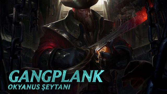 League of Legends - Şampiyon Tanıtımı: Yeni Gangplank
