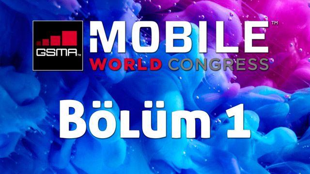 Mobil Dünya Kongresi (MWC) Değerlendirmesi - Bölüm 1