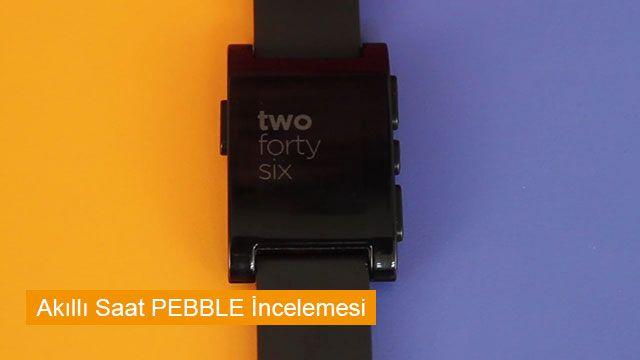 Akıllı Saat Pebble İncelemesi