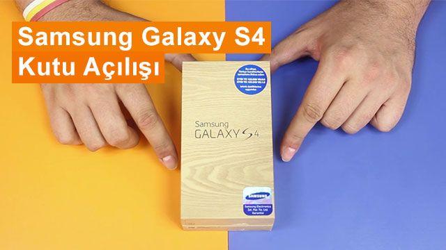 Samsung Galaxy S4 Kutu Açılışı