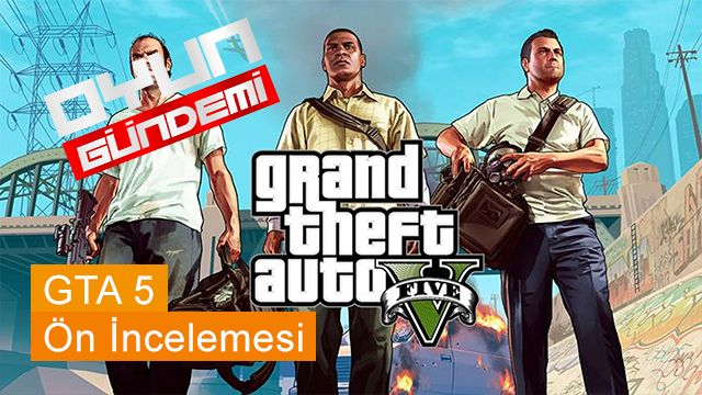GTA 5 Video Ön İncelemesi