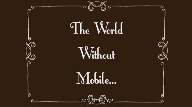 Hayatımızda Mobil Cihazlar Olmasaydı?