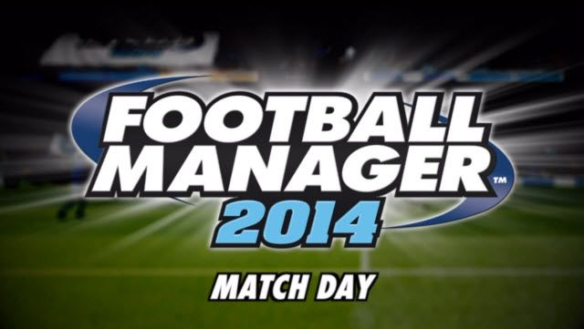 Football Manager 2014 - Maç Günü