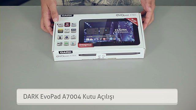 Dark EvoPad A7004 Kutu Açılışı
