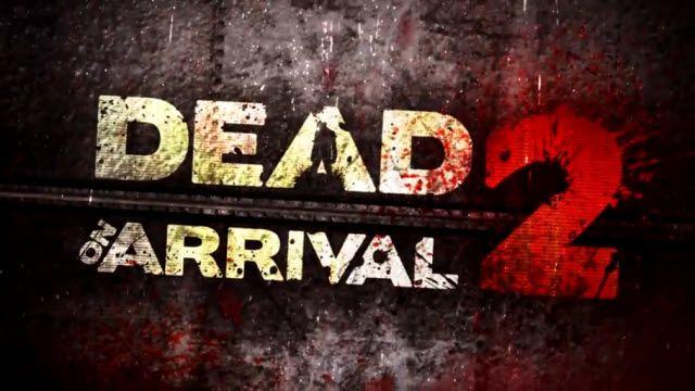 Dead on Arrival 2 Tanıtım Videosu