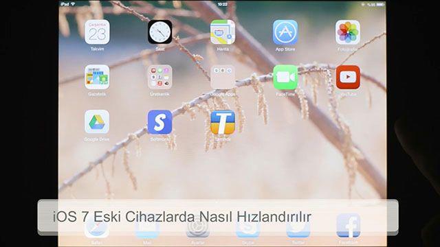 iOS 7 Eski Cihazlarda Nasıl Hızlandırılır?