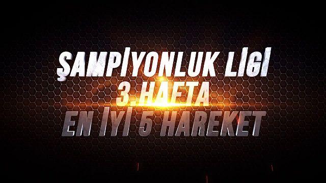 League of Legends - Şampiyonluk Ligi 3. Hafta En İyi 5 Hareket