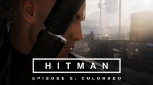 Hitman Episode 5: Colorado Yayınlandı