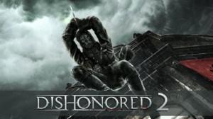 Dishonored 2 Çıkış Tarihi Belli Oldu!