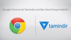 Google Chrome İle Tamindir'den Program İndirme