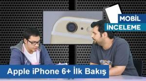 Apple iPhone 6+ İlk Bakış İncelemesi