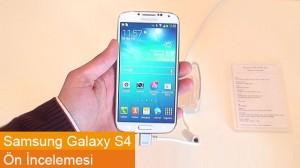 Samsung Galaxy S4 Ön İncelemesi
