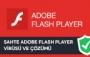 Sahte Adobe Flash Player Virüsü ve Çözümü