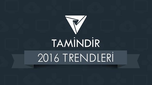 tamindir 2016 trendleri