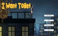 I Want Toilet!!!!!!
