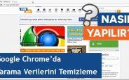 Google Chrome'da Tarama Verileri Nasıl Silinir?