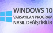 Windows 10'da Varsayılan Program Değiştirme (Ayarlardan)
