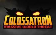 Colossatron ile Dünyayı İstila Etmeye Hazır Olun